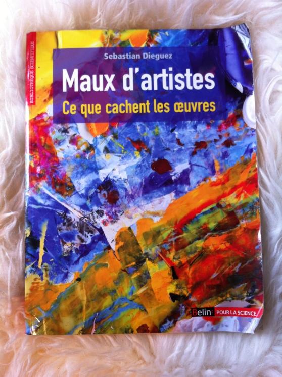 Maux d'artistes : ce que cachent les oeuvres - Sebastian Dieguez