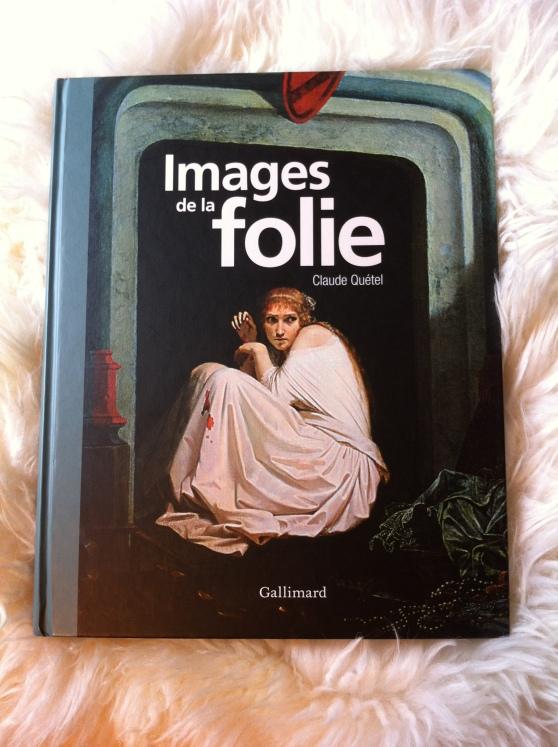 Images de la folie - Claude Quétel (2010)