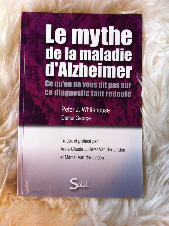 Le mythe de la maladie d'Alzheimer - P. J. Whitehouse, D. George (2009)