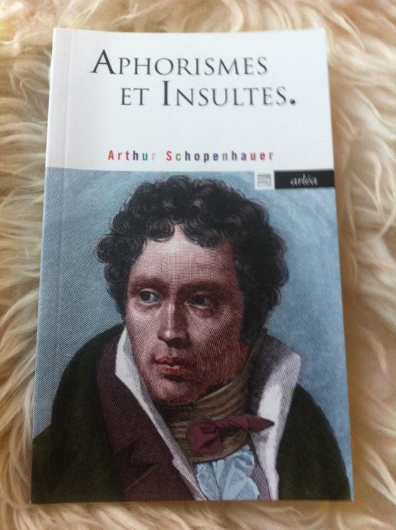 Aphorismes et Insultes - Arthur Schopenhauer
